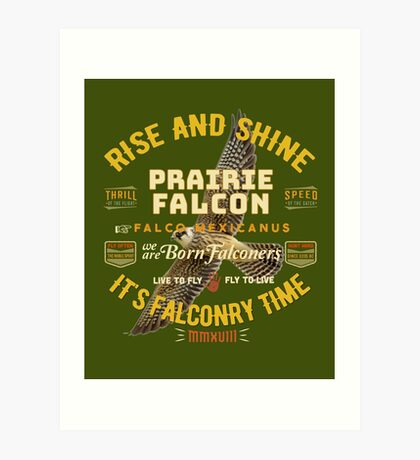 Falconers Prairie Falcon Gifts and Apparel for Longwingers Who Fly Prairie Falcons Great Falconry Supplies T-shirts Art Print