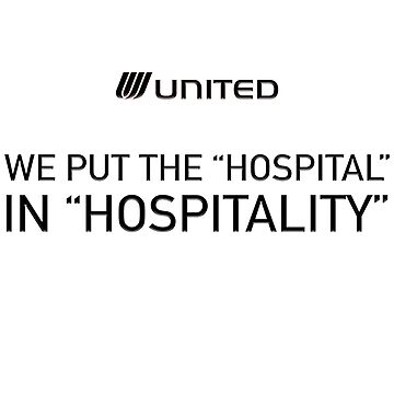 United Airlines - We Put The HOSPITAL in HOSPITALITY by Grampus