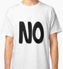 The famous 'NO' t-shirt Classic T-Shirt