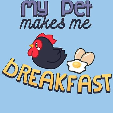 My Pet makes breakfast by KaiFx19