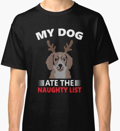 My Dog Ate the Naughty List: Funny Christmas T-shirt  Classic T-Shirt