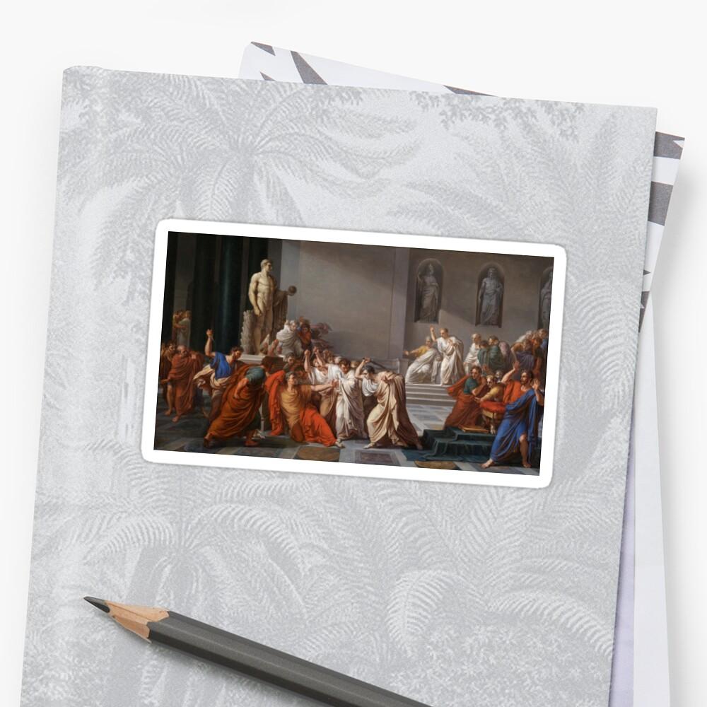 Et tu, Brute? Even you, Brutus? Death of Caesar by Vincenzo Camuccini #DeathofCaesar #Death #Caesar #VincenzoCamuccini  #EtTuBrute #EvenYouBrutus Sticker