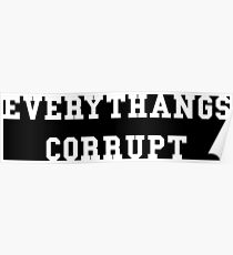 Everythangs Corrupt Poster