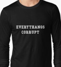 Everythangs Corrupt Long Sleeve T-Shirt