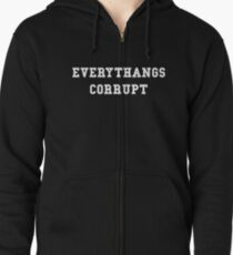 Everythangs Corrupt Zipped Hoodie