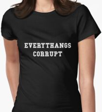 Everythangs Corrupt Women's Fitted T-Shirt