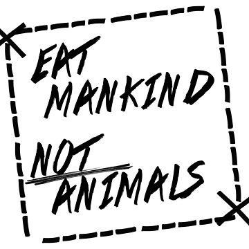 Eat mankind not animals by Kiboune