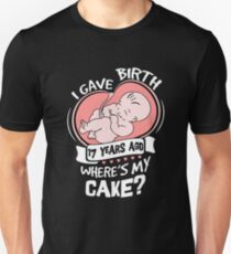 I Gave Birth 17 Years Ago Funny 17th Birthday Shirt For Moms Unisex T-Shirt
