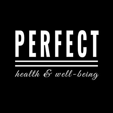 Perfect Health and Well Being - A Daily Mantra (Design Day 305) by TNTs