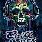 Chill Vibes Only Dripping Skull by MudgeStudios