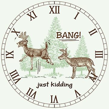 Bang! Just Kidding! Hunting Humor Roman Numbers by ironydesigns