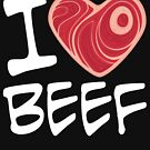 I Love Beef - White Text Version by fizzgig