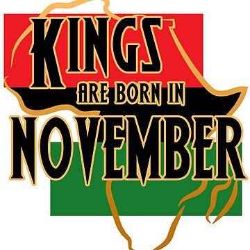 Birthday Kings Are Born In November by magiktees