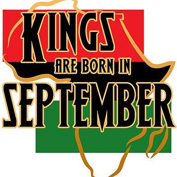 Birthday Kings Are Born In September by magiktees