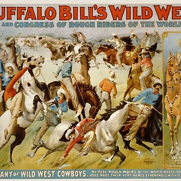 Vintage poster - Buffalo Bill's Wild West Show by mosfunky