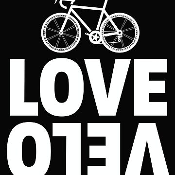 Cycling Funny Design - Love Velo by kudostees