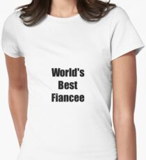 Worlds Best Fiancee Funny Gift Idea For Gag Women's Fitted T-Shirt