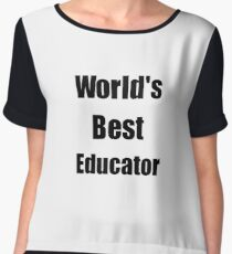 Worlds Best Educator Funny Gift Idea For Gag Chiffon Top