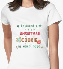 A balanced diet is a Christmas cookie in each hand Women's Fitted T-Shirt