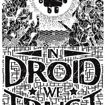 In Droid We Trust by SWMOApparel