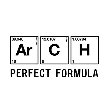 Periodic Table Arch Perfect Formula by SWMOApparel