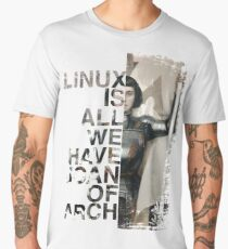 Linux Is All We Have Joan Of Arch Men's Premium T-Shirt