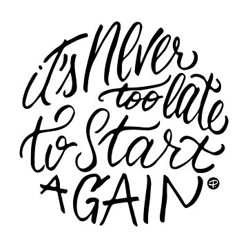 It's never too late to start again by premedito