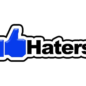 Facebook HATERS by thatstickerguy