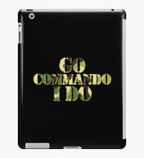 Go commando, I do iPad Case/Skin
