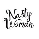 nasty woman by cake-and-ale