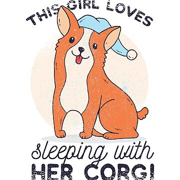 This Girl Loves Sleeping with her Corgi by ZippyThread
