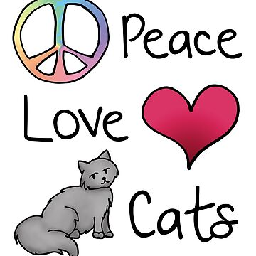 Peace Love Cats by julieerindesign