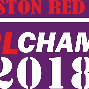 the Boston Red Sox 2018 champions' jersey - MLB World Series Champs by wicala