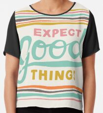 Expect Good Things Chiffon Top