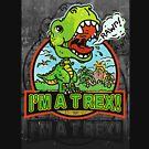 I Am a T Rex Dinosaur by MudgeStudios