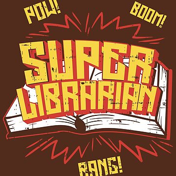 Super Librarian Funny Library - Funny Literature Pun Gift by yeoys