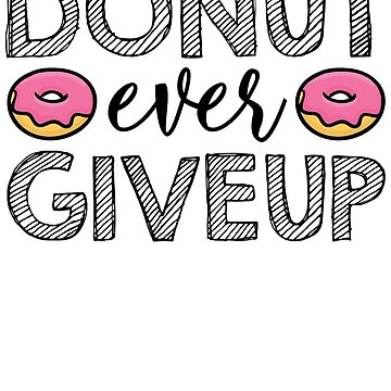 Donut Every Giveup by kamrankhan