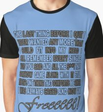 One Last Thing... Graphic T-Shirt