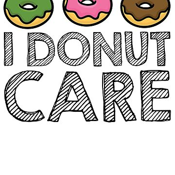 I Donut Care by kamrankhan