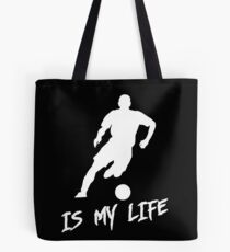 soccer is my life Tote Bag