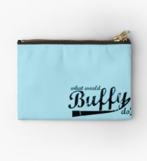 What Would Buffy Do? Studio Pouch