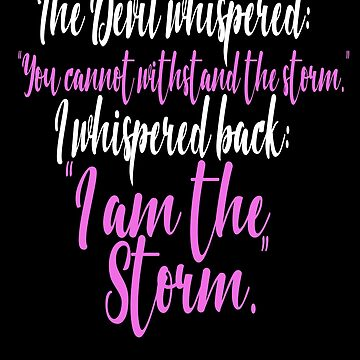 I Whispered I Am The Storm (black) by cnkna