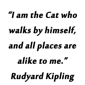 Kipling - Cat Who Walks by CrankyOldDude