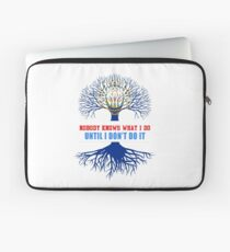 Nobody Know What I Do Until I Dont Do It Laptop Sleeve