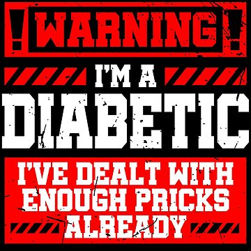 Diabetes Awareness Month Pricks Funny Diabetic Gift by kh123856