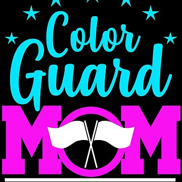 Color Guard Mom Guardie Christmas Gift Mother s Day by kh123856