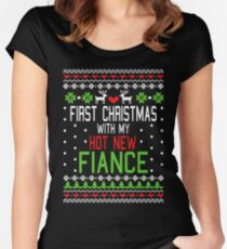First Christmas With My Hot New fiance ugly Christmas Sweatshirt T-shirt Women's Fitted Scoop T-Shirt