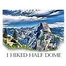 I Hiked Half Dome by Ed Moore