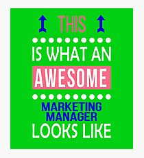 Marketing Manager Awesome Looks Funny Birthday Christmas  Photographic Print