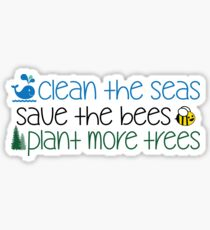 Clean The Seas Save The Bees Plant More Trees Sticker